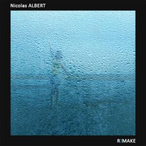 Nicolas ALBERT Remake compositeur musique